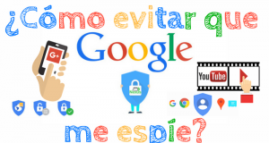 Cómo evitar que google me espíe 2