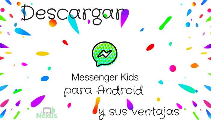 Descargar Messenger Kids para Android y sus ventajas 2