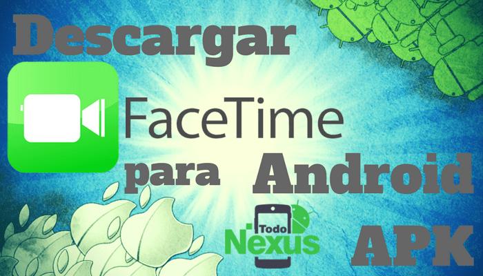 Descargar facetime para Android APK