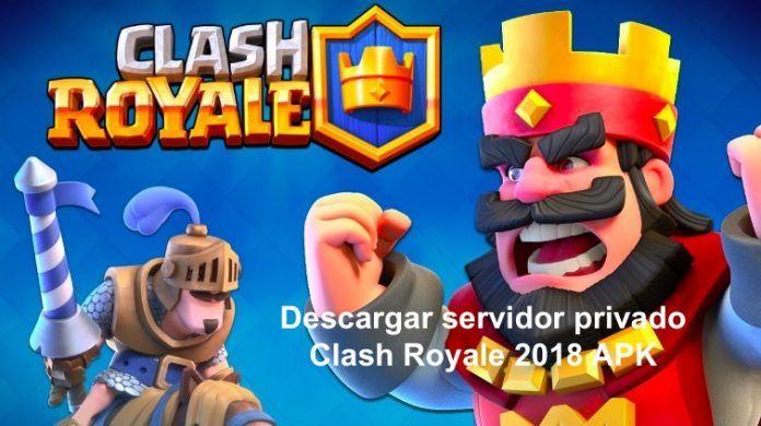 Descargar servidor privado Clash Royale 2018 APK