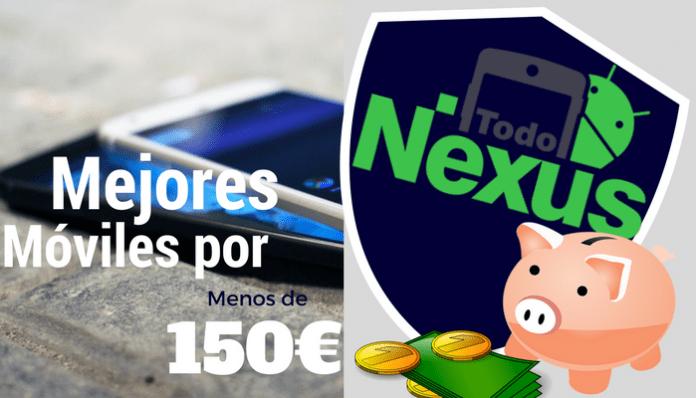 Los mejores Smarthphones por menos de 150 Euros.