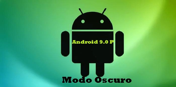 modo oscuro en android 9 p