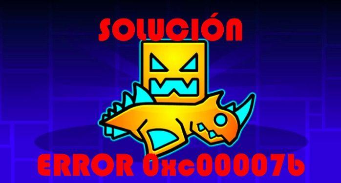 Solución: error 0xc00007b Geometry Dash