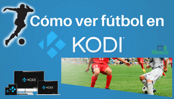 cómo ver futbol en Kodi 1