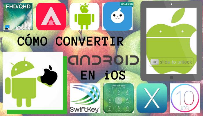 cómo tener la apariencia de iOS en Android