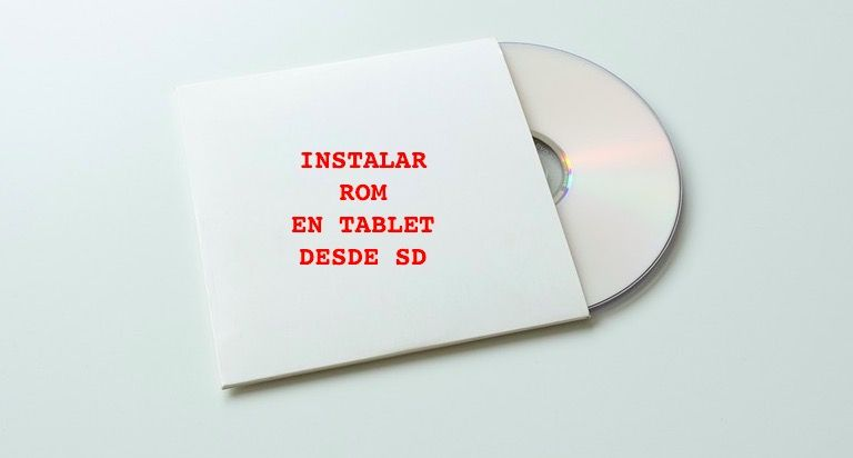 como instalar ROM en tablet desde SD